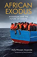 African Exodus: Mass Migration and the Future of Europe