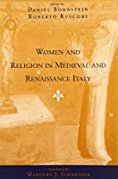 Women and Religion in Medieval and Renaissance Italy (Women in Culture and Society)