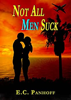 Not All Men Suck (Wanting To Love Book 2) by [Panhoff, E.C.]