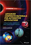 Advanced Composite Materials for Automotive Applications: Structural Integrity and Crashworthiness (Automotive Series)