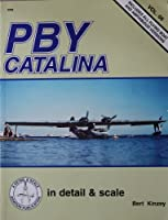 PBY Catalina: In Detail and Scale (In Detail S.)