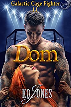 Dom (Galactic Cage Fighters Series Book 11) by [Jones, KD]