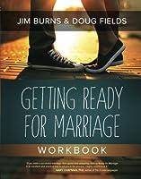 Getting Ready for Marriage Workbook by Jim Burns Doug Fields(2015-02-01)