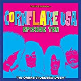 Cornflake USA Vol 10: the Original Psychedelic Dream