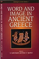 Word and Image in Ancient Greece (Edinburgh Leventis Studies 1)