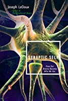 Synaptic Self: How Our Brains Become Who We Are by Joseph LeDoux(2003-01-28)