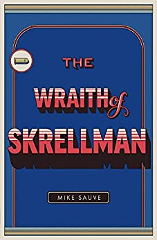 The Wraith of Skrellman by [Sauve, Mike]