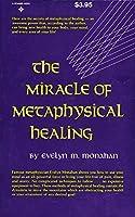 Miracle of Metaphysical Healing