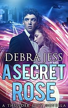 "A Secret Rose: Superhero Romance ""Secret"" Series (Book 1) by [Jess, Debra]"