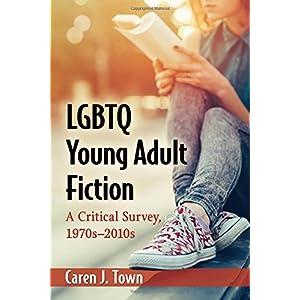 LGBTQ Young Adult Fiction: A Critical Survey, 1970s–2010s