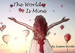 The World Is Mine by [Byrde, Susan]