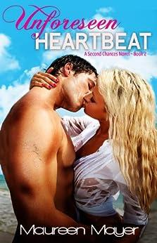 Unforeseen Heartbeat (Second Chances #2) (Second Chances Series) by [Mayer, Maureen]