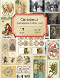 Christmas Ephemera Collection: 17 sheets - over 120 vintage seasonal pieces for DIY Christmas cards and journals