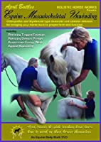 Holistic Horseworks Equine Musculoskeletal Unwinding Massage DVD Course【DVD】 [並行輸入品]