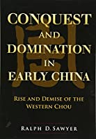 Conquest and Domination in Early China: Rise and Demise of the Western Chou