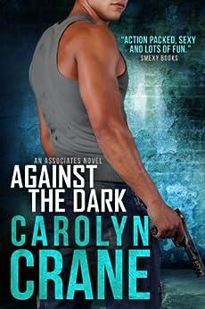 Against the Dark: The Spy's Fake Fiance (Undercover Associates Book 1) by [Crane, Carolyn, Martin, Annika]
