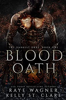 Blood Oath (The Darkest Drae Book 1) by [Wagner, Raye, St. Clare, Kelly]