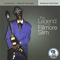 The Legend of Fillmore Slim: Blues Man/King of the Game by FILLMORE SLIM (2013-05-03)