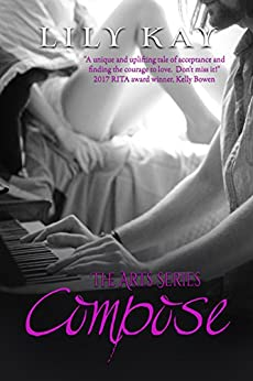 Compose (The Arts Series) by [Kay, Lily]