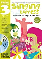 Singing Express 3: Complete Singing Scheme for Primary Class Teachers