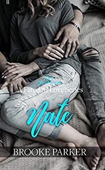 Nate (A Fated to Love Series Book 3) by [Parker, Brooke]