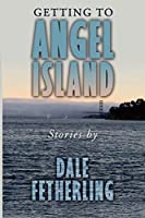 Getting to Angel Island: Stories