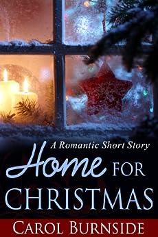 Home for Christmas (A Romantic Short Story) by [Burnside, Carol]