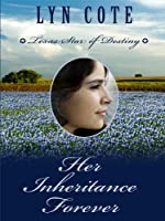 Her Inheritance Forever (Texas: Star of Destiny: Thorndike Press Large Print Christian Historical Fiction)
