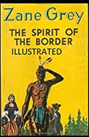 The Spirit of the Border Illustrated