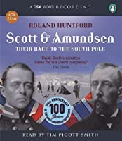 Scott & Amundsen: Their Race to the South Pole (CSA Word Recording)