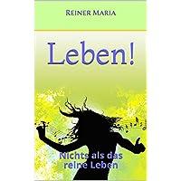 Leben!: Nichts als das reine Leben (Überlebst du noch, oder lebst du schon? 2) (German Edition)