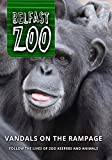 Belfast Zoo: Vandals on the Rampage