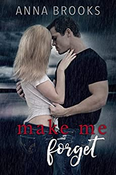 Make Me Forget (It's Kind Of Personal Book 1) by [Brooks, Anna]