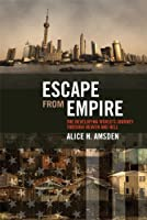 Escape from Empire: The Developing World's Journey through Heaven and Hell (The MIT Press)