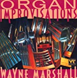 Marshall, Wayne: Organ Improvisations