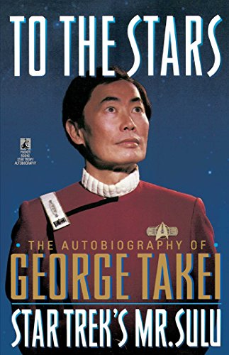 To The Stars: The Autobiography of George Takei (Star Trek) (English Edition)