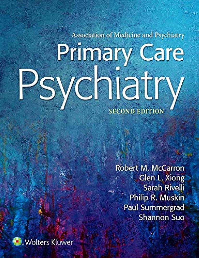 限界ビジョン軍団Primary Care Psychiatry (English Edition)