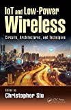 IoT and Low-Power Wireless: Circuits, Architectures, and Techniques (Devices, Circuits, and Systems)