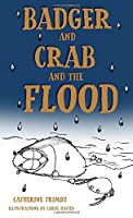 Badger and Crab and the Flood
