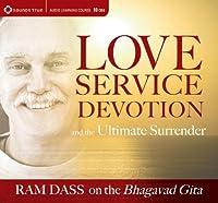 Love, Service, Devotion, & the