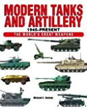 Modern Tanks and Artillery: 1945-present (The World's Great Weapons)