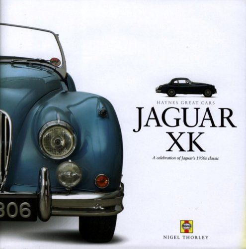 Jaguar XK: A celebration of Jaguar's 1950s classic (Haynes Great Cars)