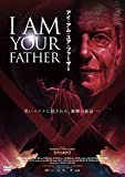 I AM YOUR FATHER / アイ・アム・ユア・ファーザー [DVD]