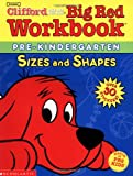Sizes and Shapes: Pre-Kindergarten (Clifford's Big Red Workbook)