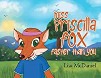 Miss Priscilla Fox Faster Than You