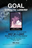 Goal Setting for Losers