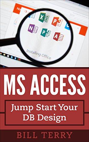 MS Access: Jump Start Your DB Design eBook: Bill Terry