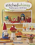 Stitched Whimsy: A Playful Pairing of Felt & Fabric