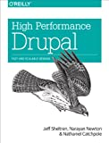 High Performance Drupal: Fast and Scalable Designs (English Edition)