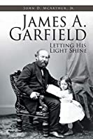 James A. Garfield: Letting His Light Shine